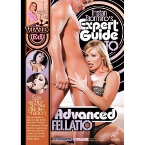 tristan taorminos expert guide to advanced fellatio