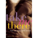 take me there trans and genderqueer erotica